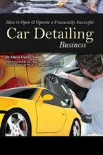 How to Open & Operate a Financially Successful Car Detailing Business : Important Information You Need to Know for North Carolina Residents - Eileen Figure Sandlin