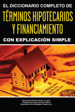 The Complete Dictionary of Mortgage & Lending Terms Explained Simply : What Smart Investors Need to Know (SPANISH) - Atlantic Publishing Group Inc
