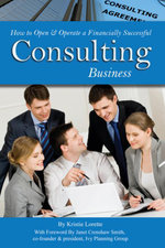 How to Open & Operate a Financially Successful Consulting Business - Kristie Lorette