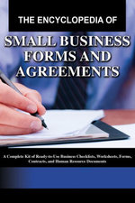 The Encyclopedia of Small Business Forms and Agreements : A Complete Kit of Ready-to-Use Business Checklists, Worksheets, Forms, Contracts, and Human R - Martha Maeda