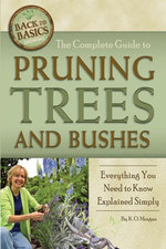 The Complete Guide to Pruning Trees and Bushes : Everything You Need to Know Explained Simply - Kim O Morgan