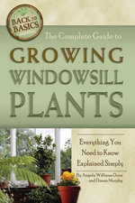 The Complete Guide to Growing Windowsill Plants : Everything You Need to Know Explained Simply - Williams Duea. Angela
