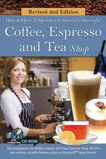 How to Open a Financially Successful Coffee, Espresso & Tea Shop - Douglas R. Brown