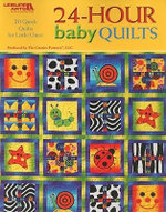 24-hour Baby Quilts : 25 Fast & Fabulous Projects - Rita Weiss