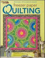 Freezer Paper Quilting : 25 Fast & Fabulous Projects - Rita Weiss