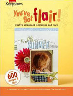 Creating Keepsakes : You've Got Flair! (Leisure Arts #4294) - Crafts Media LLC