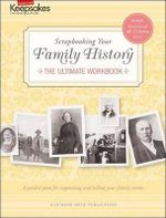 Creating Keepsakes : Scrapbooking Your Family HIST