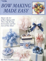 Bow Making Made Easy - Patti Sowers