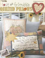 Love and Friendship Quilted Pillows - Leisure Arts