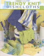 Trendy Knit Dishcloths - Evelyn A Clark