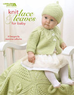 Knit Lace & Leaves for Baby (Leisure Arts #4577) - Jeannine Laroche