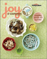 The Joy of Scrapbooking : Ideas for All Year - Crafts Media