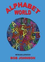 Alphabet World - Bob Johnson
