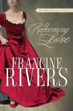 Redeeming Love : A Novel - Francine Rivers