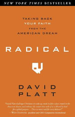 Radical : Taking Back Your Faith from the American Dream - David Platt