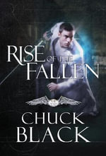 Rise of the Fallen : Wars of the Realm, Book 2 - Chuck Black