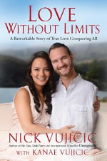 Love Without Limits - Nick Vujicic