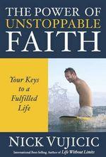 The Power of Unstoppable Faith : Proven Keys to Success in Life (10-Pk) - Nick Vujicic