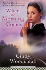 When the Morning Comes : Book 2 in the Sisters of the Quilt Amish Series - Cindy Woodsmall