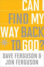 Can I Find My Way Back to God? : (10-Pk) - Dave Ferguson
