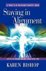 Staying in Alignment : Life in the Higher Realms Series - Book Two - Karen, Bishop