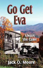 Go Get Eva - Jack O. Moore