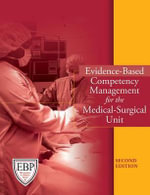 Evidence-Based Competency Management for the Medical-Surgical Unit : Toolkit for Validation and Assessment - Barbara Brunt