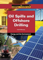 Oil Spills and Offshore Drilling : 25 Great Projects You Can Build Yourself - Carla Mooney