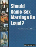 Should Same-Sex Marriage Be Legal? : In Controversy - Bonnie Szumski
