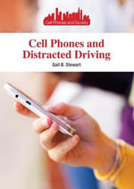 Cell Phones and Distracted Driving - Gail B Stewart