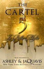The Cartel: Vol. 5 : La Bella Mafia - Ashley & JaQuavis