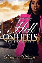 Hell on Heels : My Sister's Keeper - Brittani Williams