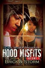 Hood Misfits Volume 1 : Carl Weber Presents - Brick & Storm