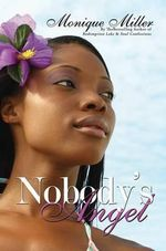 Nobody's Angel : Beings of Light - Monique Miller