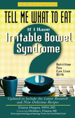 Tell Me What to Eat If I Have Irritable Bowel Syndrome : Nutrition You Can Live with - Elaine Magee