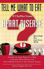 Tell Me What to Eat If I Suffer from Heart Disease : Nutrition You Can Live with - Elaine Magee