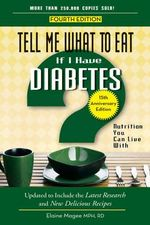 Tell Me What to Eat If I Have Diabetes : Nutrition You Can Live With - Elaine Magee