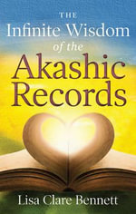 Infinite Wisdom of the Akashic Records - Lisa Barnett