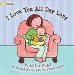 Ibaby : I Love You All Day Long (Fit Each Baby Into a Pocket on Every Page!) - Ikids