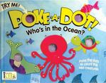 Poke-A-Dot! : Who's in the Ocean? (30 Poke-Able Poppin' Dots) - Ikids