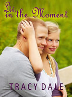 LIV, in the Moment - Tracy Dale