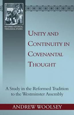 Unity and Continuity in Covenantal Thought - Andrew A Woolsey