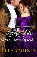 The Secret Life of Miss Anna Marsh - Ella Quinn