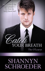 Catch Your Breath - Shannyn Schroeder