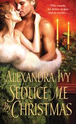 Seduce Me by Christmas - Alexandra Ivy