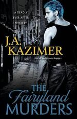 The Fairyland Murders - J a Kazimer
