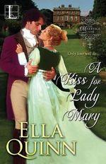 A Kiss for Lady Mary - Ella Quinn