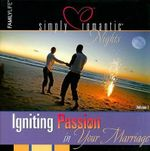 Simply Romantic Nights, Volume 1 : Igniting Passion in Your Marriage - Familylife Publishing