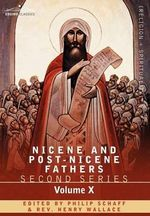 Nicene and Post-Nicene Fathers : Second Series, Volume X Ambrose: Select Works and Letters