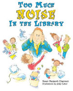 Too Much Noise in the Library - Susan Margaret Chapman